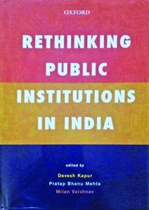 RETHINKING PUBLIC INSTITUTIONS OF INDIA